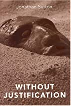 Without Justification by Jonathan Sutton