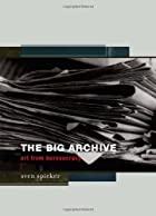 The Big Archive: Art From Bureaucracy by…