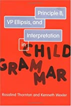 Principle B, VP Ellipsis, and Interpretation…