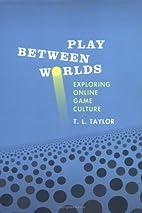 Play Between Worlds: Exploring Online Game…