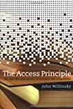 Willinsky, John: The Access Principle: The Case for Open Access to Research And Scholarship