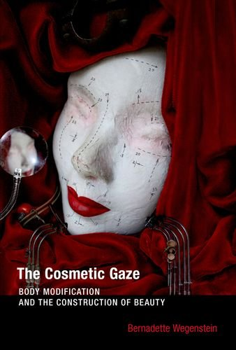 the-cosmetic-gaze-body-modification-and-the-construction-of-beauty-mit-press