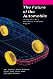 Altshuler, Alan: The Future of the Automobile: The Report of MIT's International Automobile Program