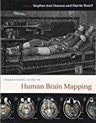 Foundational Issues in Human Brain Mapping…