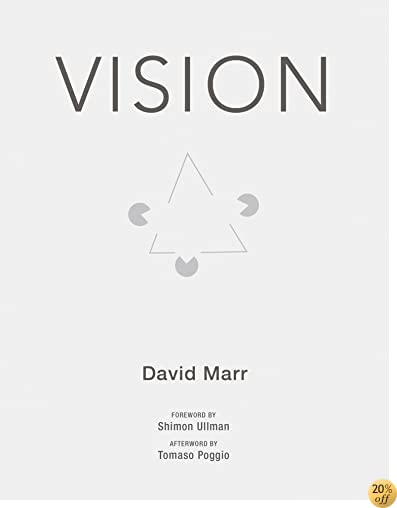 Vision: A Computational Investigation into the Human Representation and Processing of Visual Information (MIT Press)