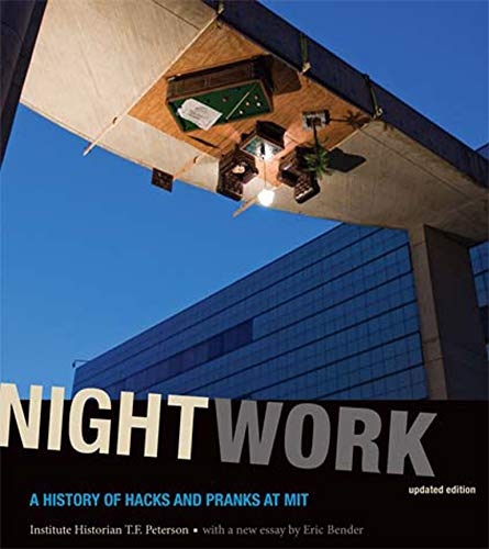 nightwork-a-history-of-hacks-and-pranks-at-mit-mit-press