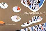 Mitchell, William J.: Imagining MIT: Designing a Campus for the Twenty-First Century