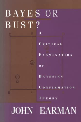 bayes-or-bust-a-critical-examination-of-bayesian-confirmation-theory-mit-press