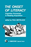 Bertelson, Paul: The Onset of Literacy: Cognitive Processes in Reading Acquisition
