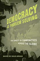 Democracy as Problem Solving: Civic Capacity…