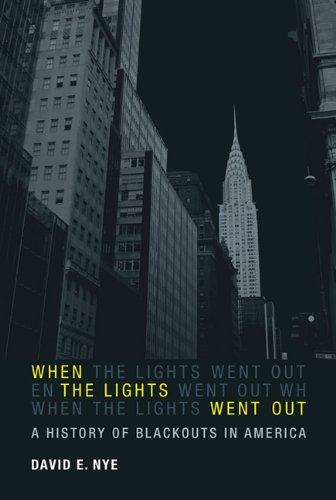 when-the-lights-went-out-a-history-of-blackouts-in-america-mit-press