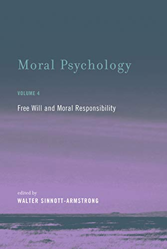 moral-psychology-free-will-and-moral-responsibility-mit-press-volume-4