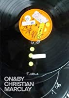 ON&BY Christian Marclay (M Marcl .A35 2014)…