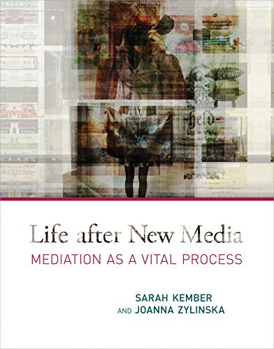 life-after-new-media-mediation-as-a-vital-process-mit-press