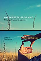 How Things Shape the Mind: A Theory of…