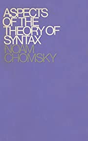 Aspects of the Theory of Syntax by Noam…