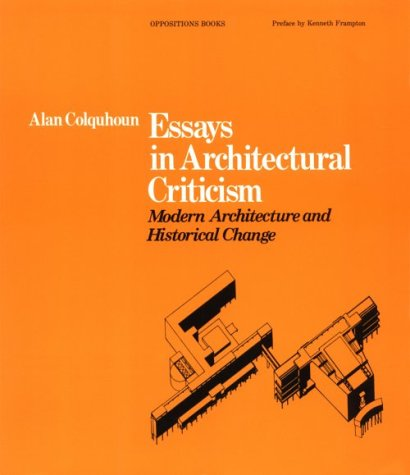 essays-in-architectural-criticism-modern-architecture-and-historical-change
