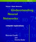 Caudill, Maureen: Understanding Neural Networks: Computer Explorations  Basic Networks/IBM Version/Book and Disk