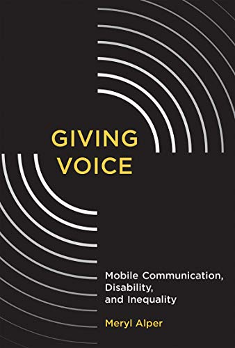 giving-voice-mobile-communication-disability-and-inequality-the-john-d-and-catherine-t-macarthur-foundation-series-on-digital-media-and-learning
