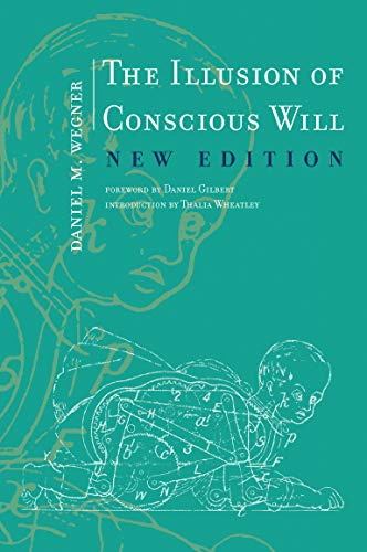 the-illusion-of-conscious-will-mit-press