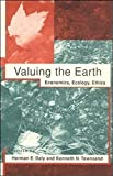 Daly, Herman E.: Valuing the Earth: Economics, Ecology, Ethics