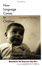 How Language Comes to Children: From Birth…