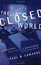 The Closed World: Computers and the Politics…