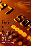 Evans, David: Paying with Plastic: The Digital Revolution in Buying and Borrowing