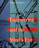 Ferguson, Eugene S.: Engineering and the Mind&#39;s Eye
