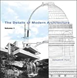 Ford, Edward R.: The Details of Modern Architecture
