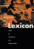 Gleitman, Lila: The Acquisition of the Lexicon