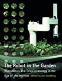 Goldberg, Ken: The Robot in the Garden: Telerobotics and Telepistemology in the Age of the Internet