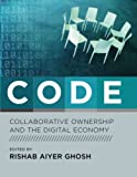 Ghosh, Rishab Aiyer: Code: Collaborative Ownership And the Digital Economy