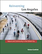 Reinventing Los Angeles: Nature and…