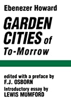 Garden Cities of To-Morrow by Ebenezer…