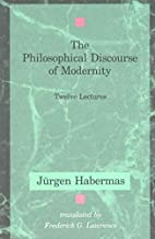 The Philosophical Discourse of Modernity:…