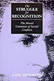 Honneth, Axel: The Struggle for Recognition: The Moral Grammar of Social Conflicts
