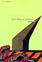 Such Places as Memory: Poems 1953-1996…