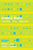 Sejnowski, Terrence J.: Graphical Models: Foundations of Neural Computation