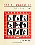 Kunda, Ziva: Social Cognition: Making Sense of People