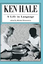 Ken Hale: A Life in Language by Michael J.…