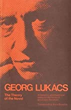 The Theory of the Novel by Georg Lukacs