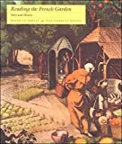 Le Dantec, Denise: Reading the French Garden: Story and History