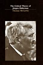The Critical Theory of Jurgen Habermas by…