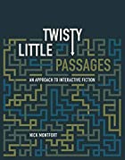 Twisty Little Passages: An Approach to…