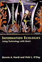 Information Ecologies: Using Technology with…