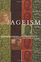 Ageism: Stereotyping and Prejudice against…
