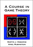 Osborne, Martin J.: A Course in Game Theory