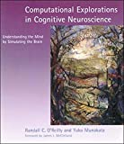O'Reilly, Randall C.: Computational Explorations in Cognitive Neuroscience: Understanding the Mind by Simulating the Brain