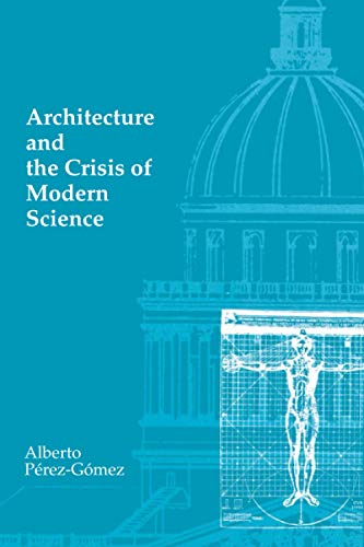 architecture-and-the-crisis-of-modern-science-mit-press